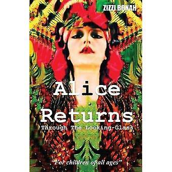 Alice Returns Through The LookingGlass by Bonah & Zizzi