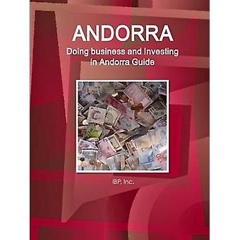 Andorra Doing business and Investing in Andorra Guide Volume 1 Strategic and Practical Information by IBP & Inc.