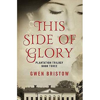This Side of Glory by Bristow & Gwen