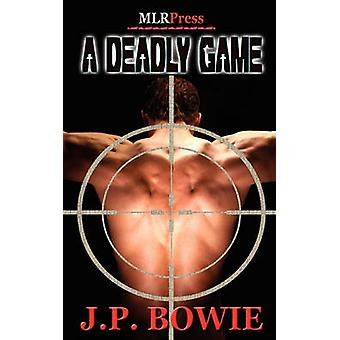 A Deadly Game by Bowie & J. P.