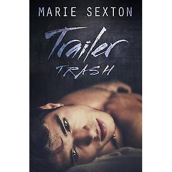 Trailer Trash by Sexton & Marie
