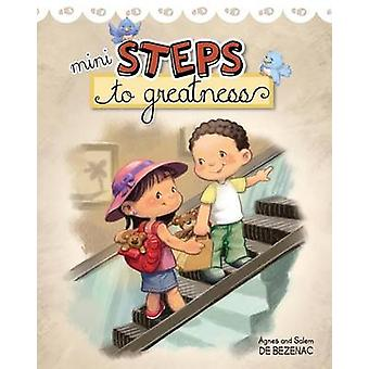 Mini Steps to Greatness Growing up and making smart choices by de Bezenac & Agnes