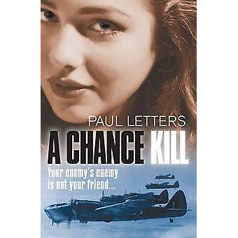 A Chance Kill by Letters & Paul