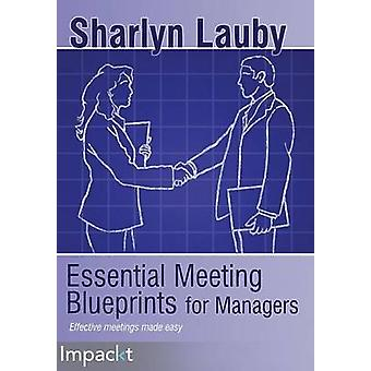 Essential Meetings Blueprints for Managers by Lauby & Sharlyn