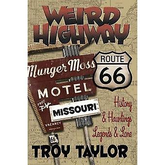 Weird Highway Missouri by Taylor & Troy