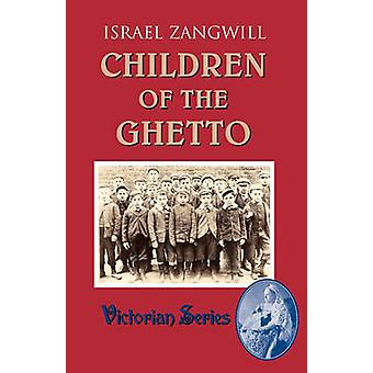 Children of the Ghetto by Zangwill & Israel