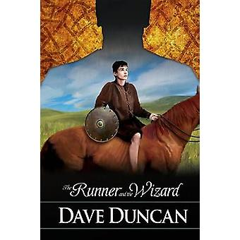 The Runner and the Wizard by Duncan & Dave