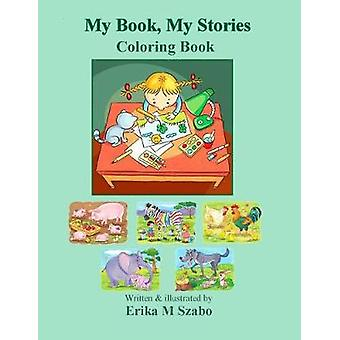 My Book My Stories by Szabo & Erika M