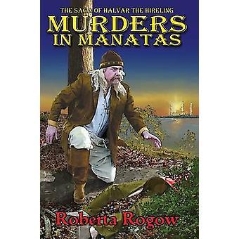 Murders in Manatas by Rogow & Roberta