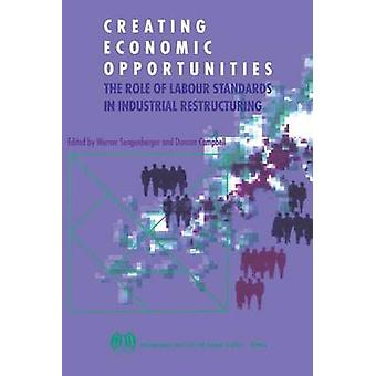 Creating economic opportunities. The role of labour standards in industrial restructuring by Sengenberger & Werner