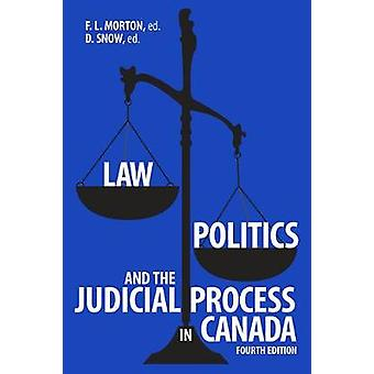 Law - Politics - and the Judicial Process in Canada - 4th Edition by