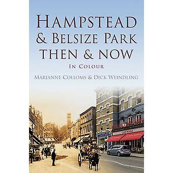 Hampstead og Belsize Park Deretter & Nå av Dick Weindling - Marianne Co