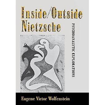 Inside/Outside Nietzsche - Psykoanalytiska utforskningar av Eugene Victo