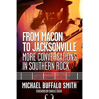 From Macon to Jacksonville - More Conversations in Southern Rock by Mi