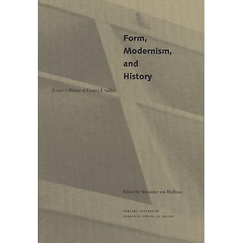 Form - Modernism and History - Essays in Honor of Eduard F.Sekler by A