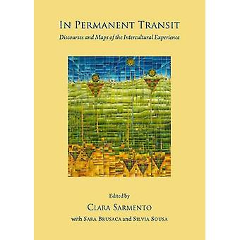 In Permanent Transit - Discourses and Maps of the Intercultural Experi