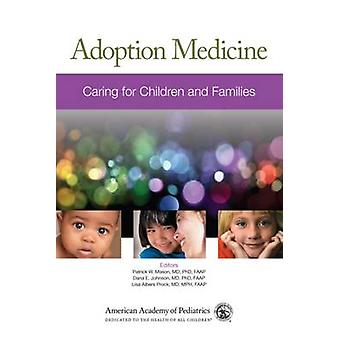 Adoption Medicine - Caring for Children and Families by Patrick W. Mas