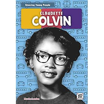 Amazing Young People - Claudette Colvin by  -Emma Bassier - 9781644940