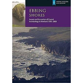 Ebbing Shores - Survey and Excavation of Coastal Archaeology in Shetla