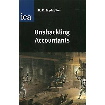 Unshackling Accountants by D. R. Myddelton - 9780255365598 Book