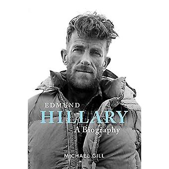 Edmund Hillary - A Biography - The extraordinary life of the beekeeper