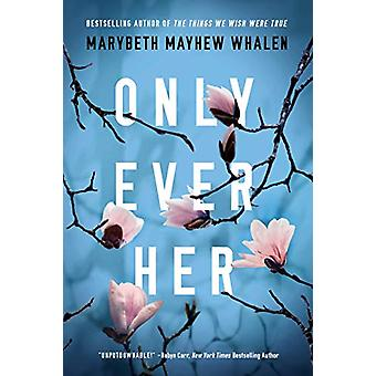 Only Ever Her by Marybeth Mayhew Whalen - 9781503903890 Book