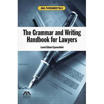 The Grammar and Writing Handbook for Lawyers by Lenne Eidson Espensch