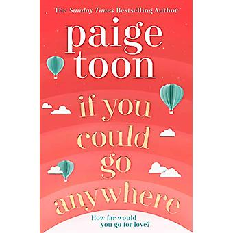 If You Could Go Anywhere - The perfect summer read for 2019 - from the