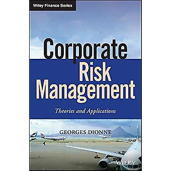 Corporate Risk Management - Theories and Applications by Georges Dionn