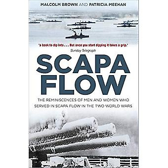 Scapa Flow - The Reminiscences of Men and Women Who Served in Scapa Fl