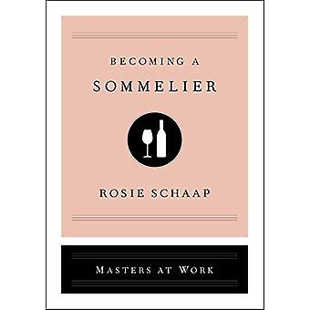 Becoming a Sommelier by Rosie Schaap - 9781982120412 Book