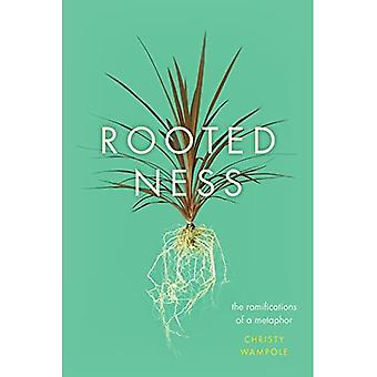 Rootedness: The Ramifications of a Metaphor