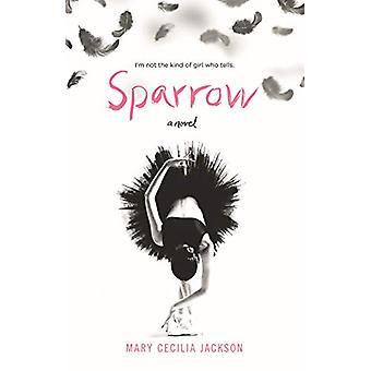 Sparrow - A Novel by Mary Cecilia Jackson - 9780765398857 Book