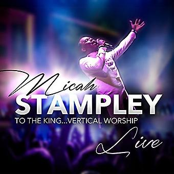 Micah Stampley - To the King Vertical Worship [CD] USA import