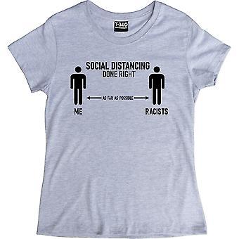 Social afstandtagen gjort rigtigt (racister) Ash Kvinder's T-shirt