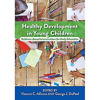 Terve kehitys pienillä lapsilla: Näyttöön perustuvat varhaiskasvatukseen liittyvät interventiot