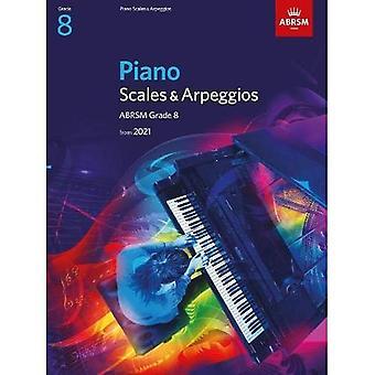 Pianoschalen en Arpeggio's, ABRSM Grade 8: vanaf 2021 (ABRSM Scales & Arpeggios)