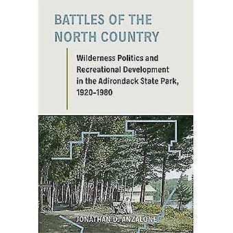 Veldslagen van de North Country: wildernis politiek en recreatieve ontwikkeling in de Adirondack State Park, 1920-1980 (milieu geschiedenis van het noordoosten)