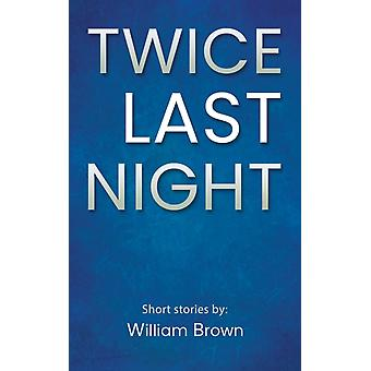 Twice Last Night von William Brown