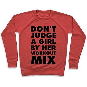 Don't judge a girl by her workout mix crewneck sweatshirtvz70611
