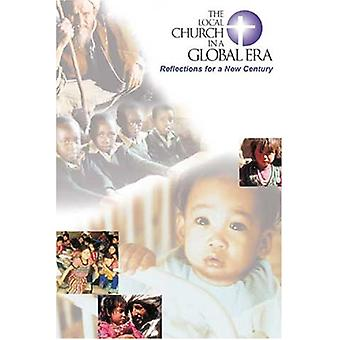 The Local Church in a Global Era - Reflections for a New Century by Ma