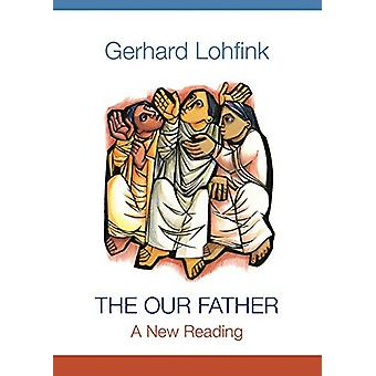 The Our Father - A New Reading by Gerhard Lohfink - 9780814664490 Book