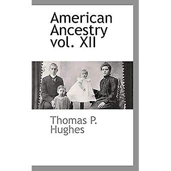 American Ancestry Vol. XII by Professor Emeritus Thomas P Hughes - 97