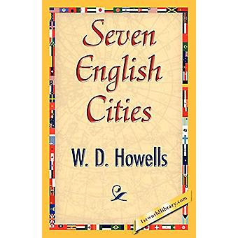 Seven English Cities by D Howells W D Howells - 9781421848624 Book