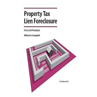 Property Tax Lien Foreclosure Forms and Procedures by William A. Camp