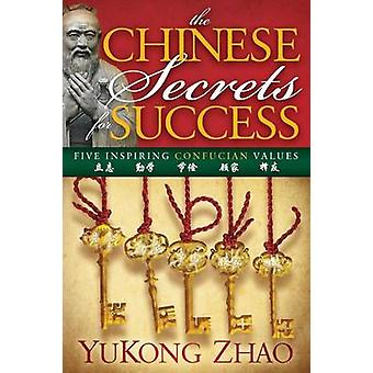 The Chinese Secrets for Success by Yukong Zhao - 9781614485353 Book