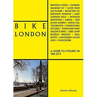 Bike London by Charlie Allenby