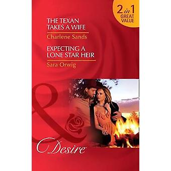 The Texan Takes A Wife The Texan Takes a Wife Texas Cattleman's Club Blackmail Book 11  Expecting a Lone Star Heir Texas Promises Book 1