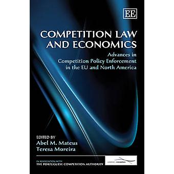 Competition Law and Economics Advances in Competition Policy Enforcement in the EU and North America
