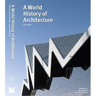 A World History of Architecture Third Edition by Michael FazioMarian MoffettLawrence Wodehouse